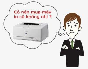 có nên mua máy in cũ